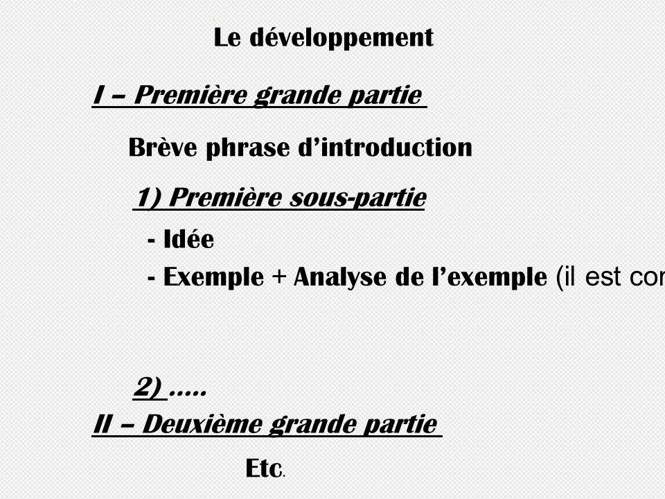 Le développement I – Première grande partie. Brève phrase d'introduction. 1) Première sous-partie.