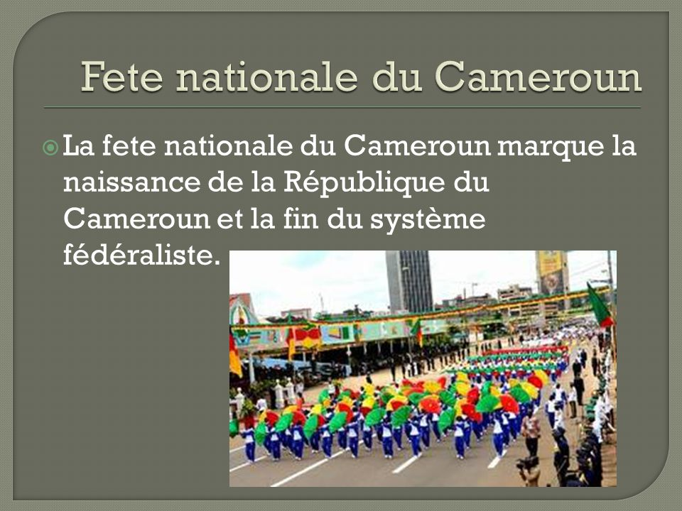 Fete nationale du Cameroun