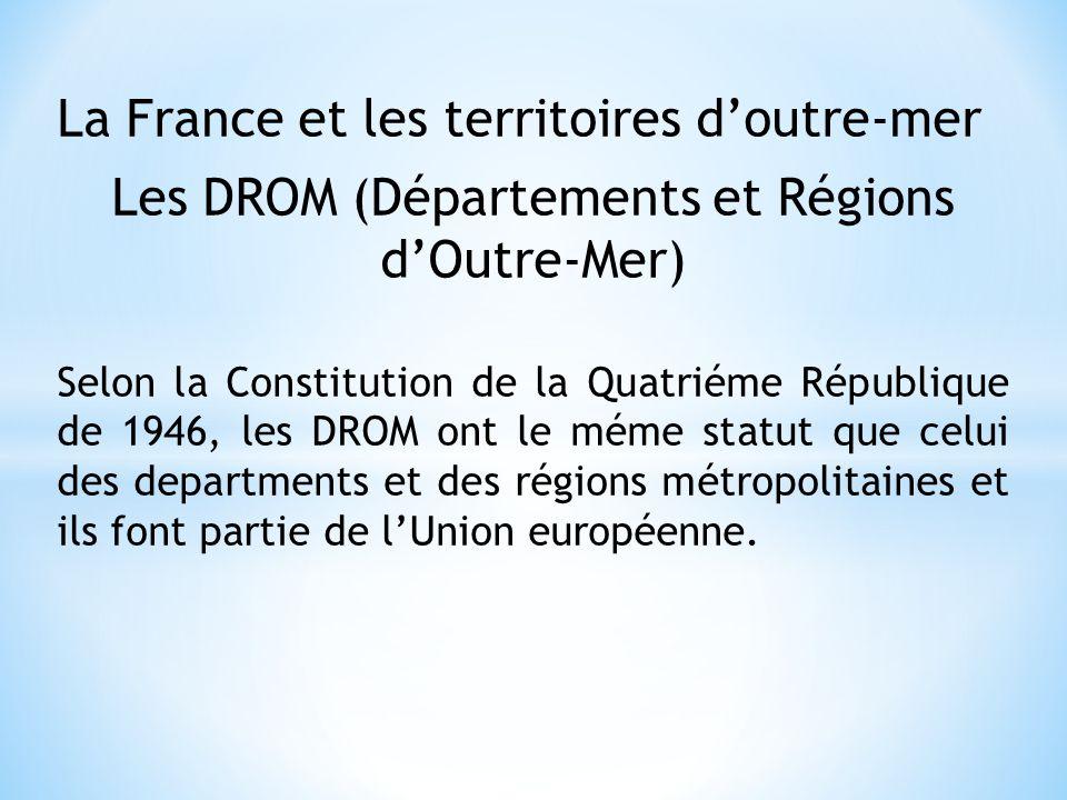 Les DROM (Départements et Régions d'Outre-Mer)