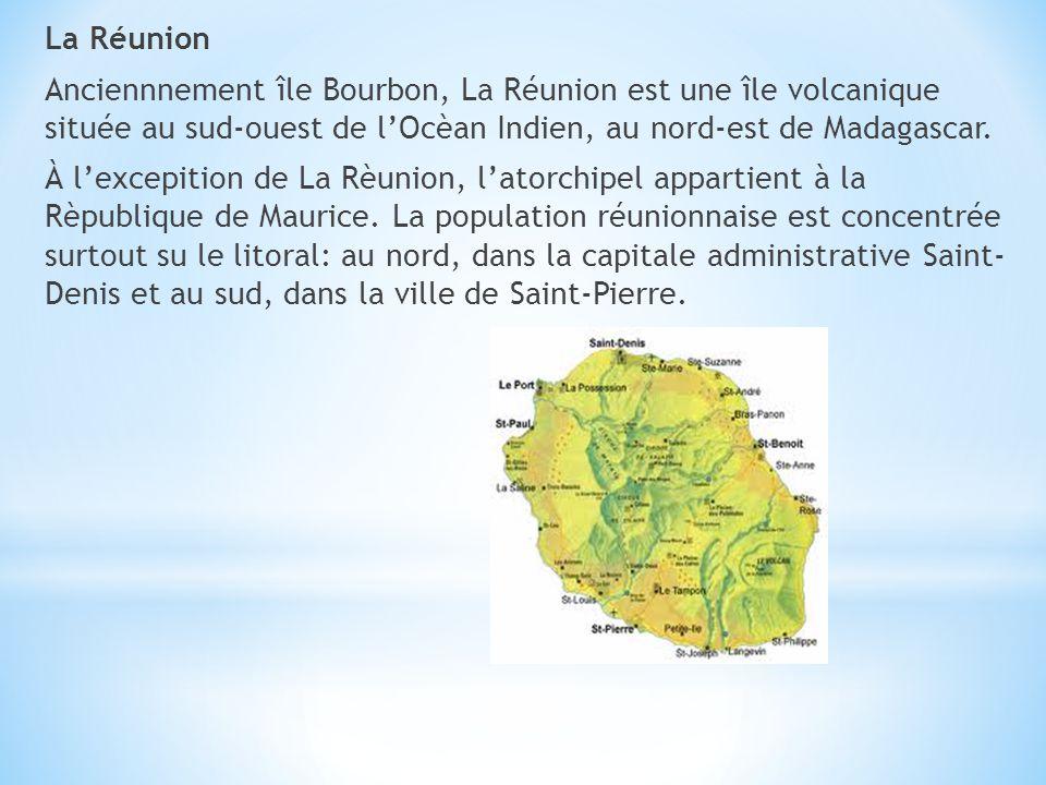 La Réunion Anciennnement île Bourbon, La Réunion est une île volcanique située au sud-ouest de l'Ocèan Indien, au nord-est de Madagascar.