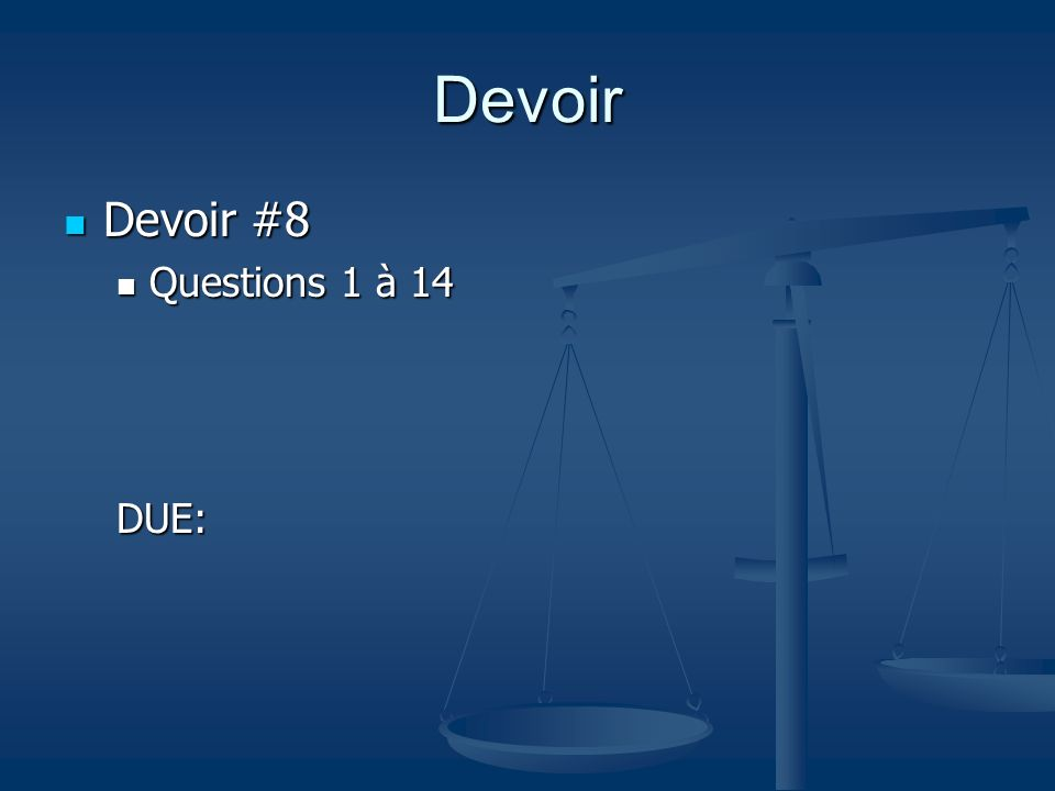 Devoir Devoir #8 Questions 1 à 14 DUE: