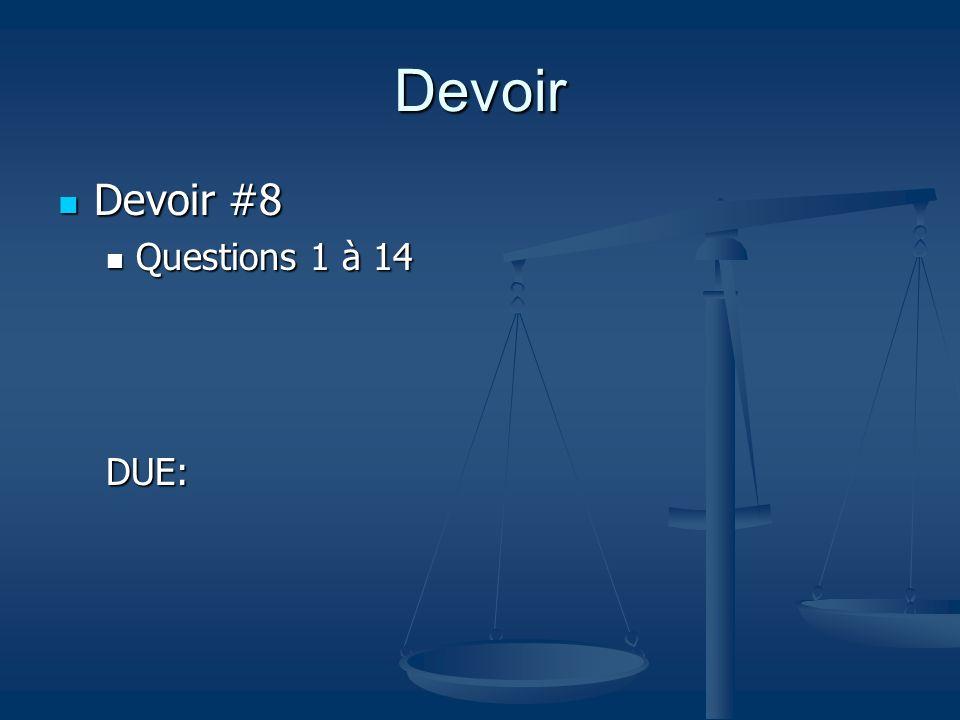 Devoir Devoir #8 Questions 1 à 14 DUE: