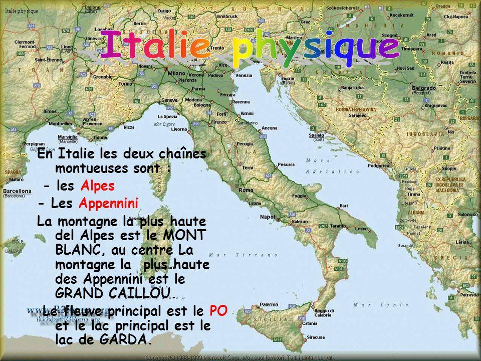 Italie physique En Italie les deux chaînes montueuses sont :
