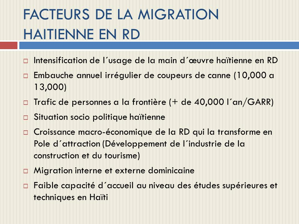 FACTEURS DE LA MIGRATION HAITIENNE EN RD
