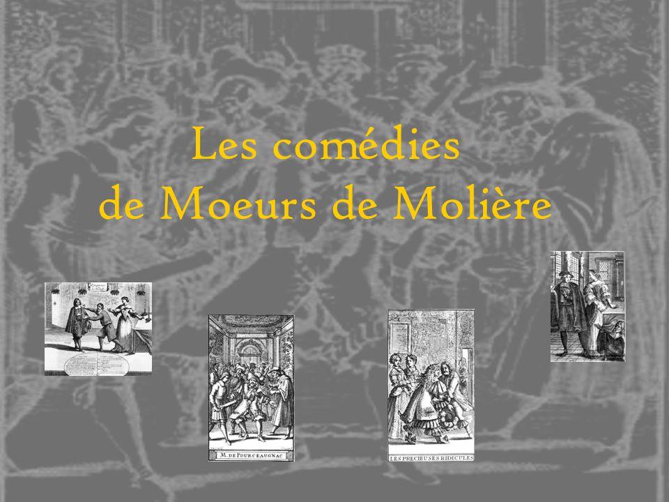 Les comédies de Moeurs de Molière