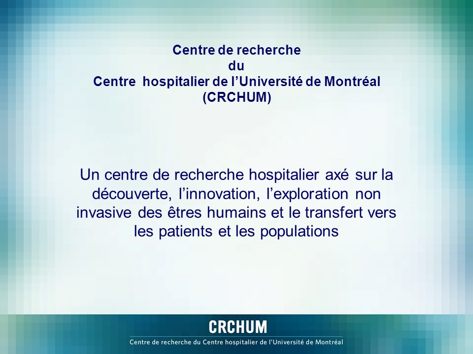 Centre de recherche du Centre hospitalier de l'Université de Montréal (CRCHUM)