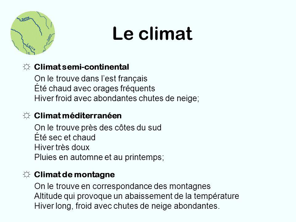 Le climat Climat semi-continental On le trouve dans l'est français