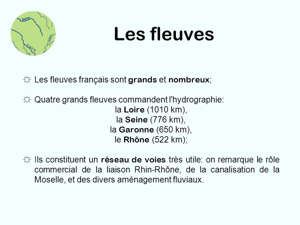 Les fleuves Les fleuves français sont grands et nombreux;
