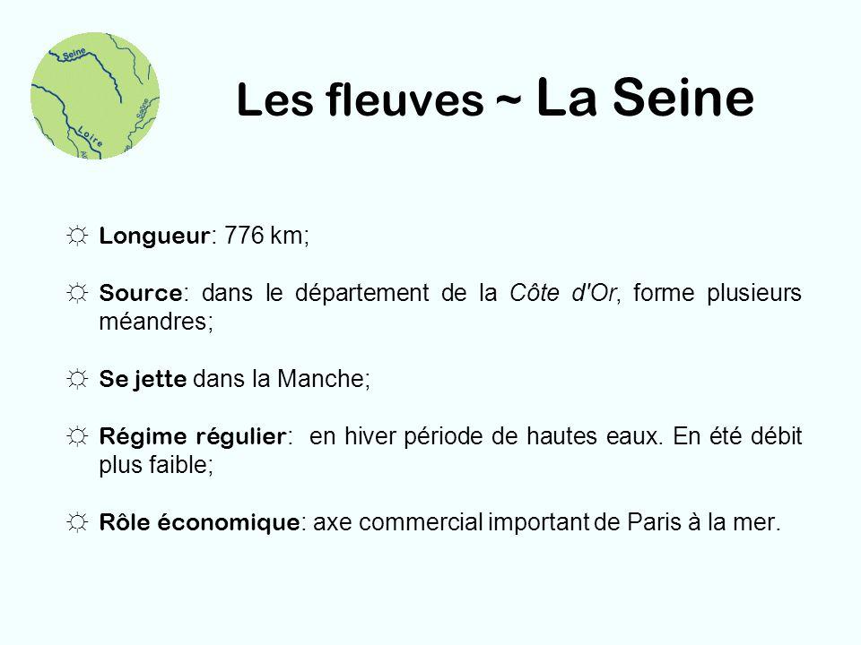 Les fleuves ~ La Seine Longueur: 776 km;