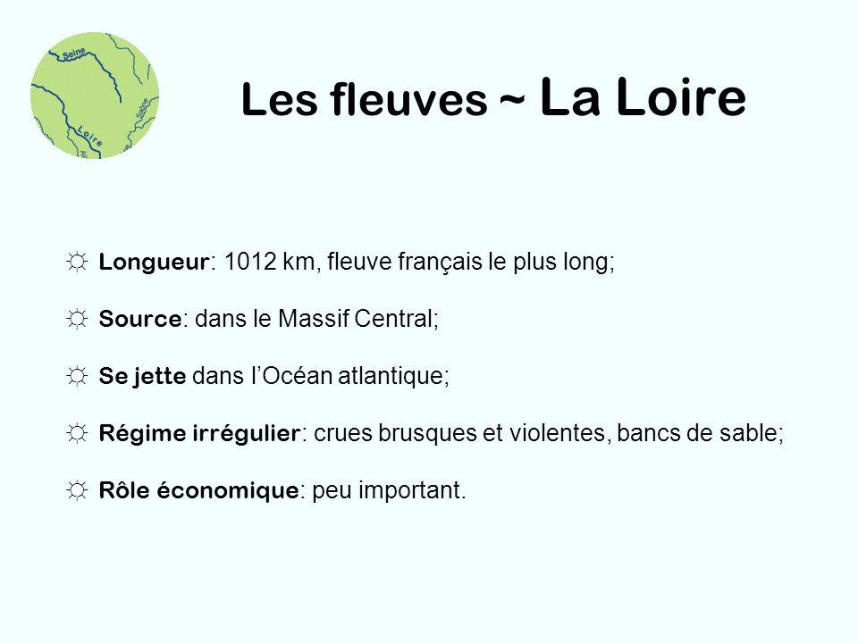Les fleuves ~ La Loire Longueur: 1012 km, fleuve français le plus long; Source: dans le Massif Central;