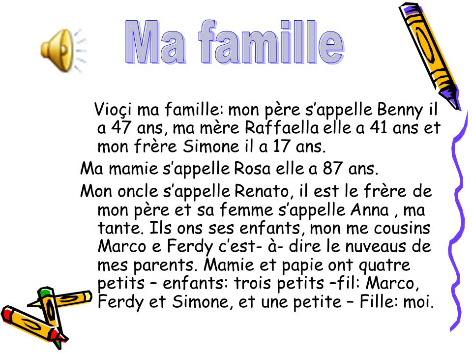 Ma famille Ma mamie s'appelle Rosa elle a 87 ans.