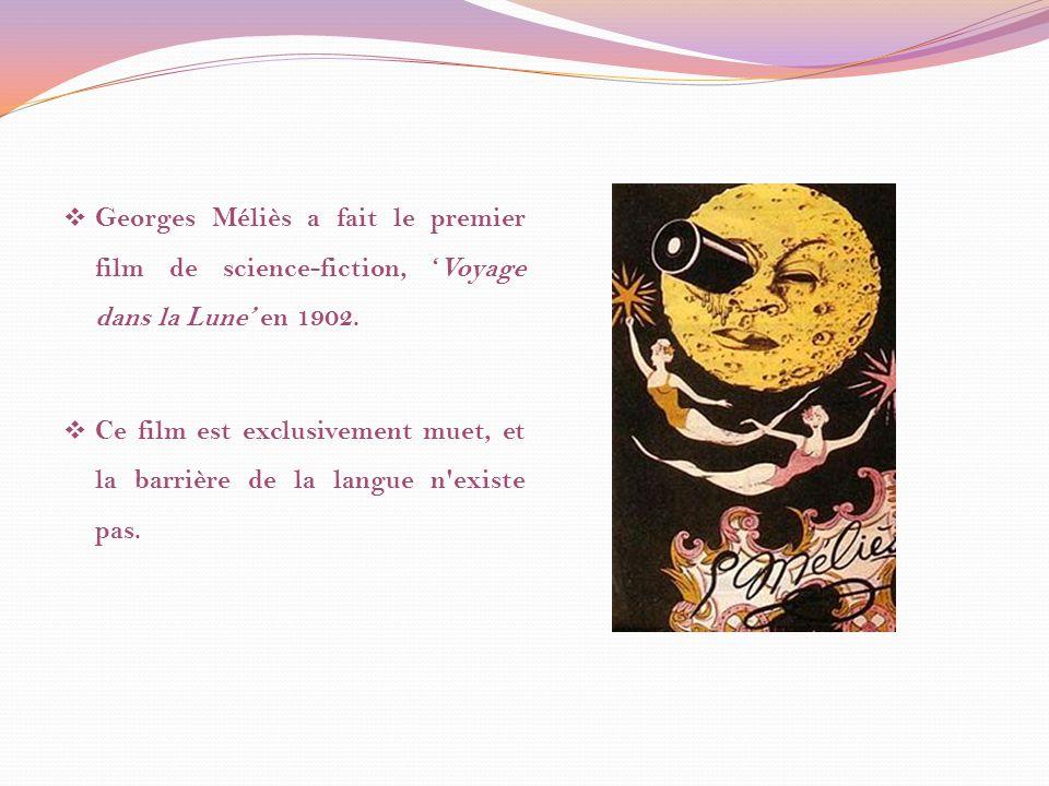 Georges Méliès a fait le premier film de science-fiction, 'Voyage dans la Lune' en 1902.