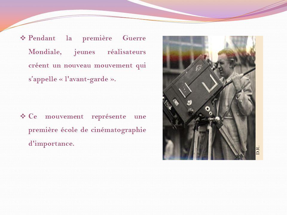 Pendant la première Guerre Mondiale, jeunes réalisateurs créent un nouveau mouvement qui s'appelle « l avant-garde ».
