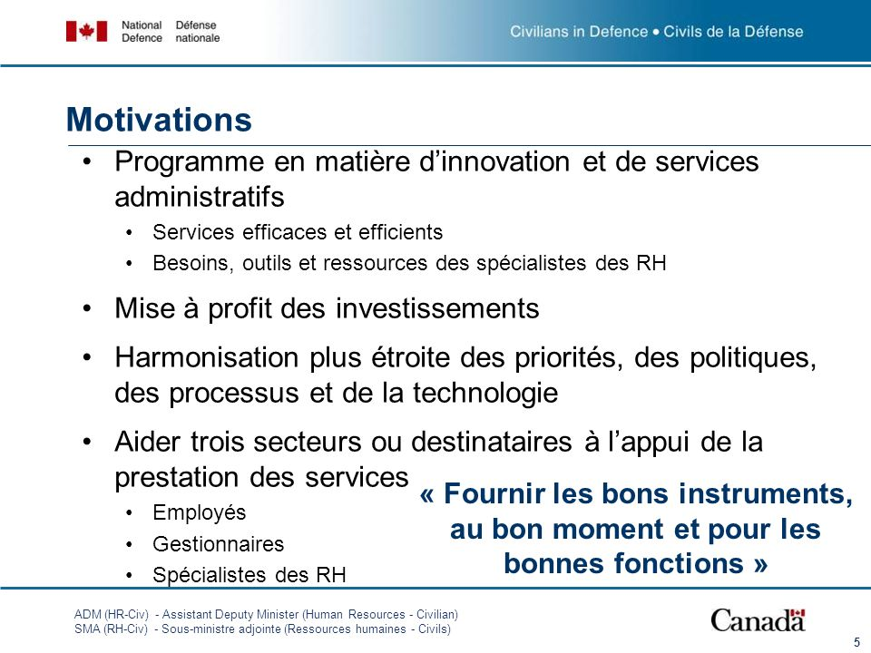 MotivationsProgramme en matière d'innovation et de services administratifs. Services efficaces et efficients.