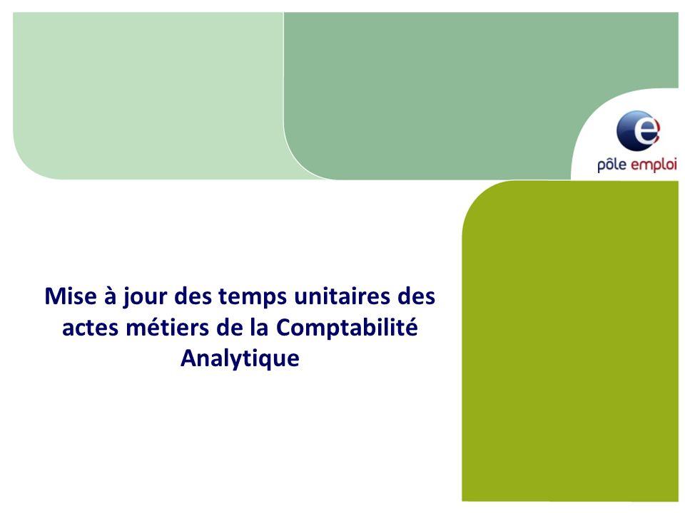 29/04/2011 Mise à jour des temps unitaires des actes métiers de la Comptabilité Analytique