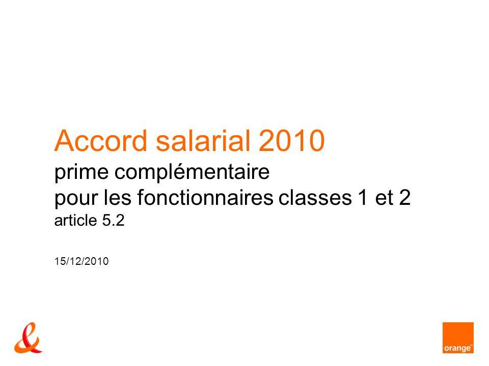 Accord salarial 2010 prime complémentaire pour les fonctionnaires classes 1 et 2 article 5.2