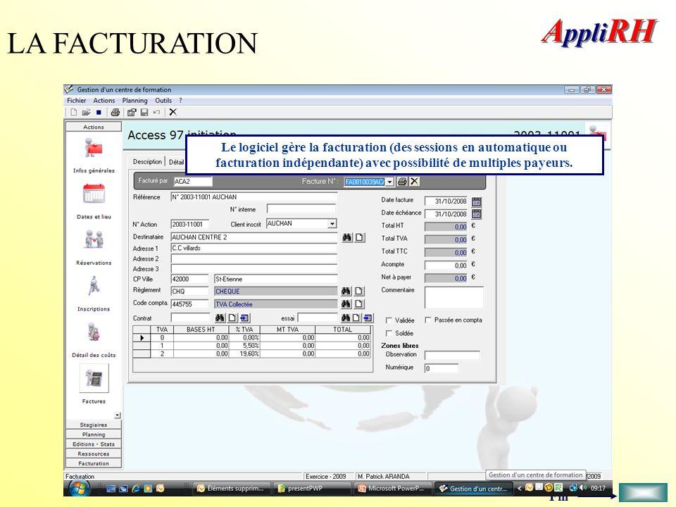 LA FACTURATION Le logiciel gère la facturation (des sessions en automatique ou facturation indépendante) avec possibilité de multiples payeurs.