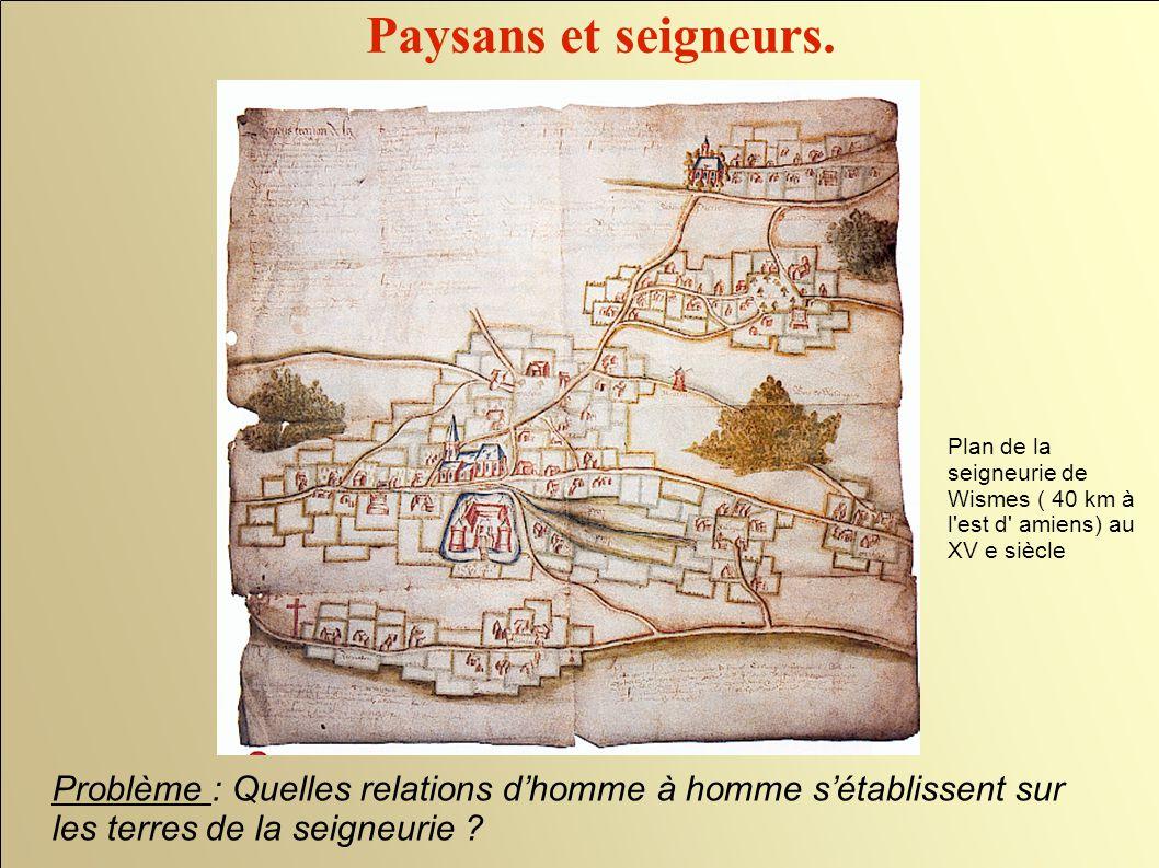 Paysans et seigneurs. Plan de la seigneurie de Wismes ( 40 km à l est d amiens) au XV e siècle.
