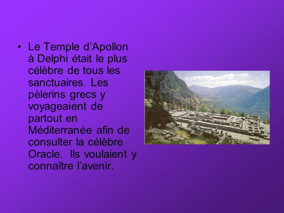 Le Temple d'Apollon à Delphi était le plus célèbre de tous les sanctuaires.
