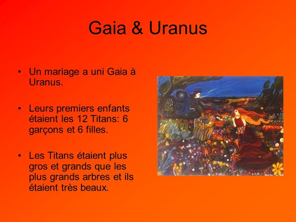 Gaia & Uranus Un mariage a uni Gaia à Uranus.