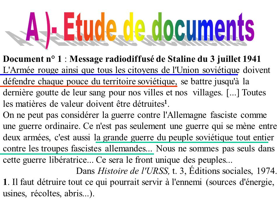 A )- Etude de documents Document n° 1 : Message radiodiffusé de Staline du 3 juillet 1941.