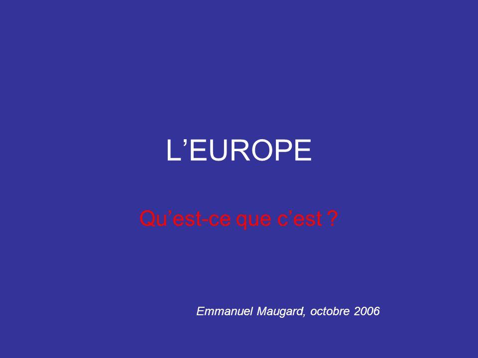 L'EUROPE Qu'est-ce que c'est Emmanuel Maugard, octobre 2006