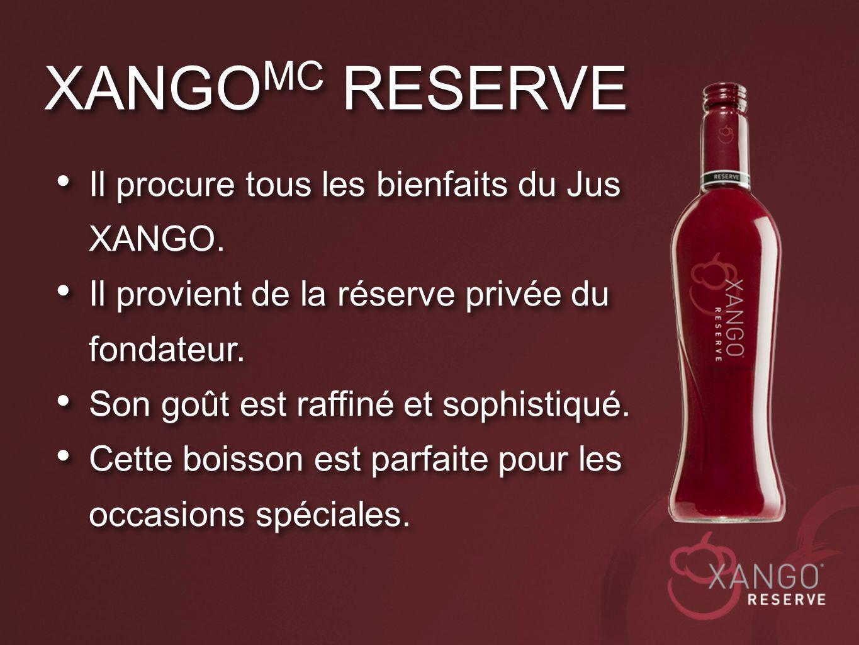 XANGOMC RESERVE Il procure tous les bienfaits du Jus XANGO.