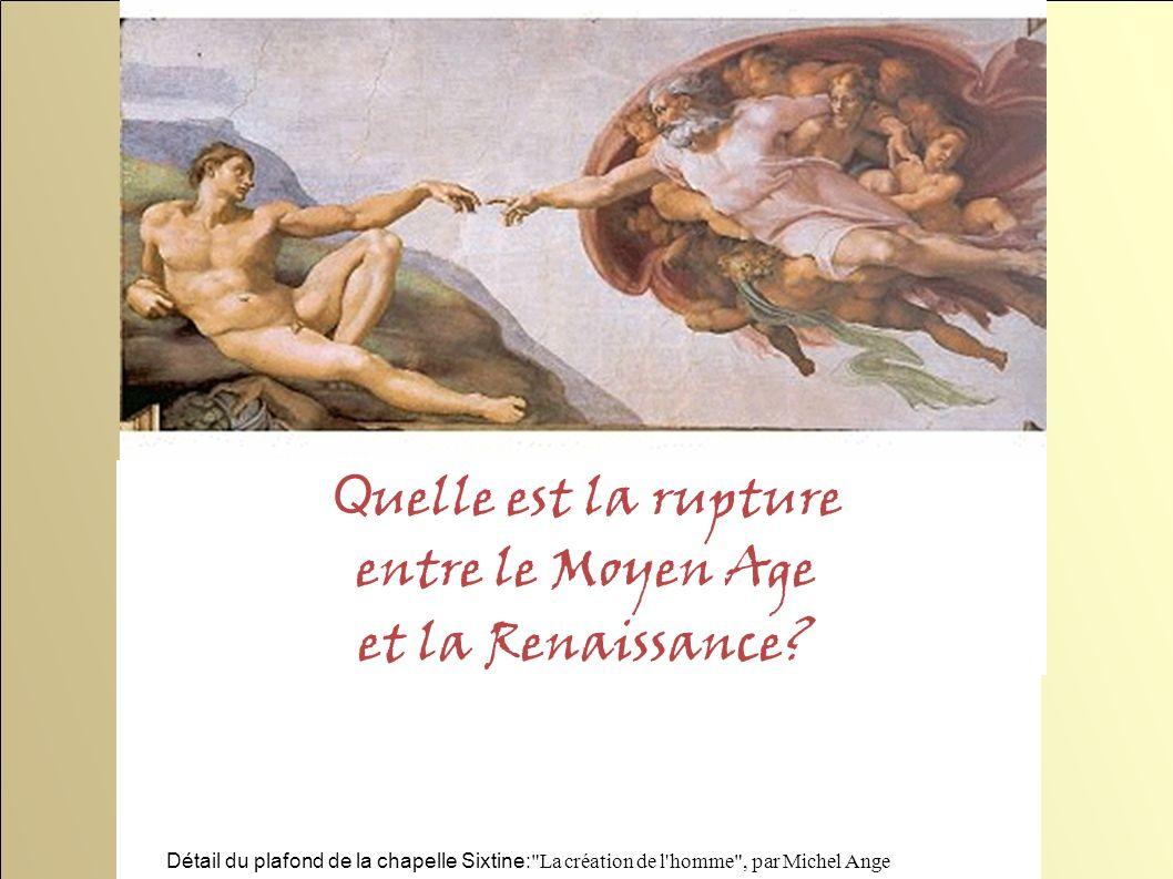 Quelle est la rupture entre le Moyen Age et la Renaissance