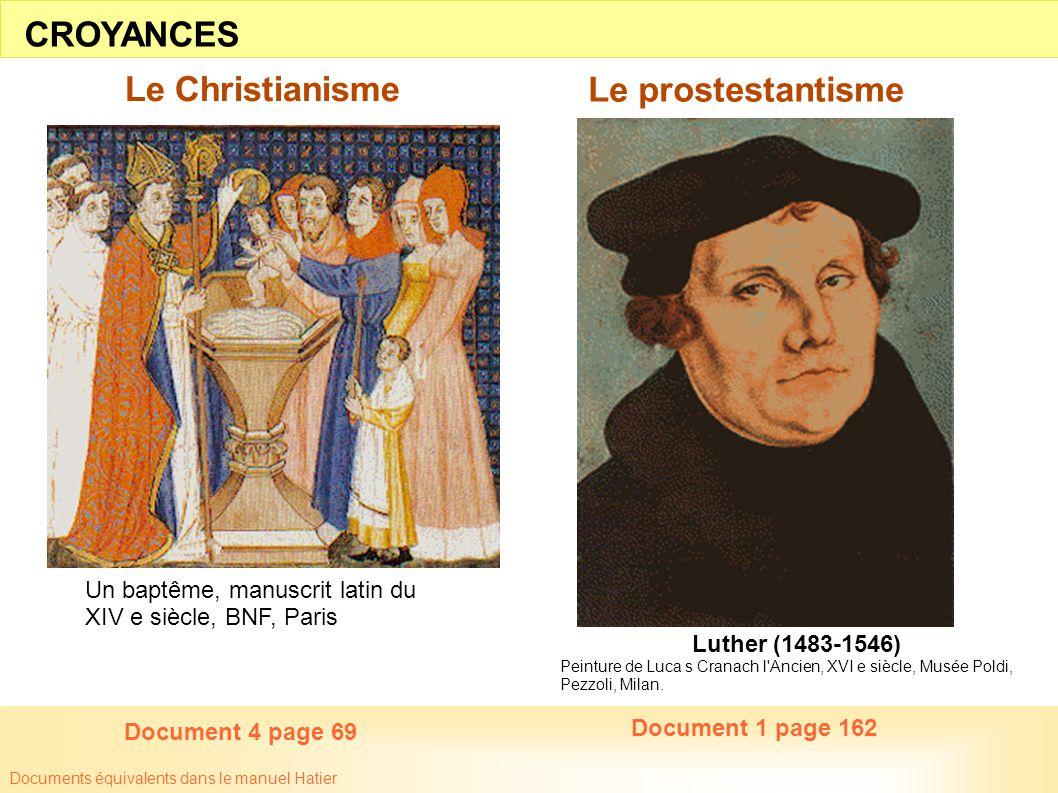 CROYANCES Le Christianisme Le prostestantisme