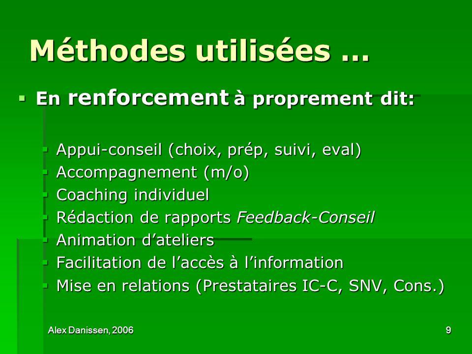 Méthodes utilisées … En renforcement à proprement dit: