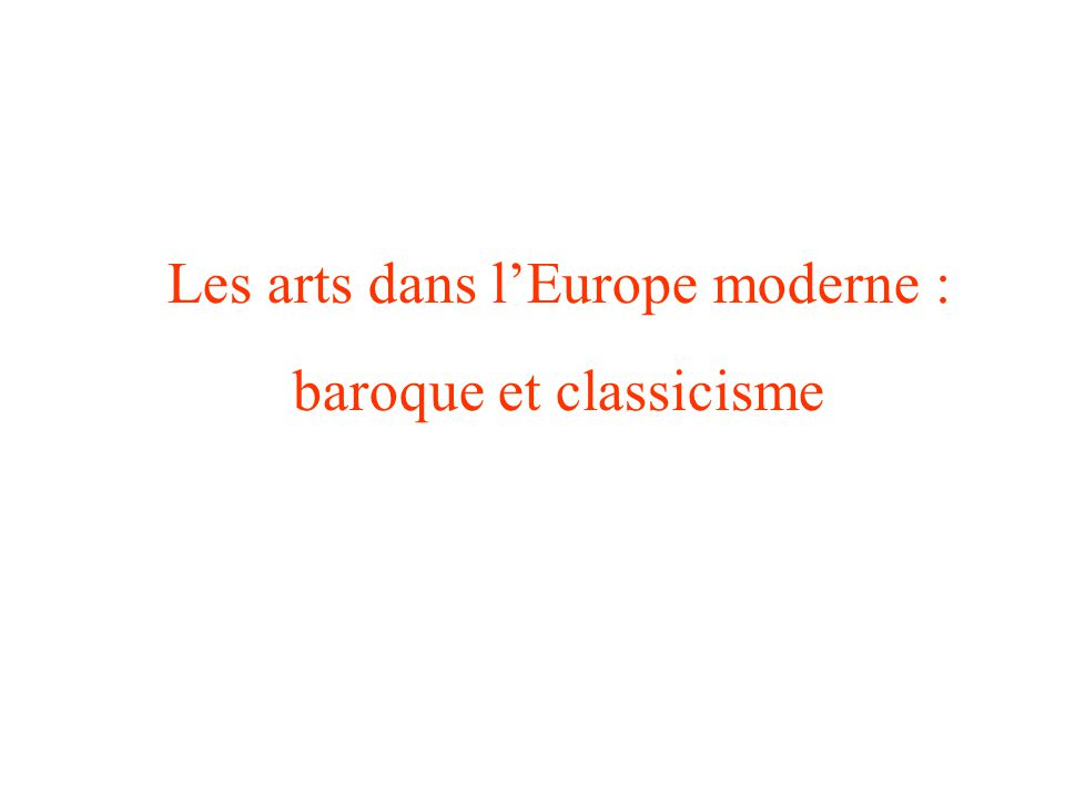 Les arts dans l'Europe moderne : baroque et classicisme