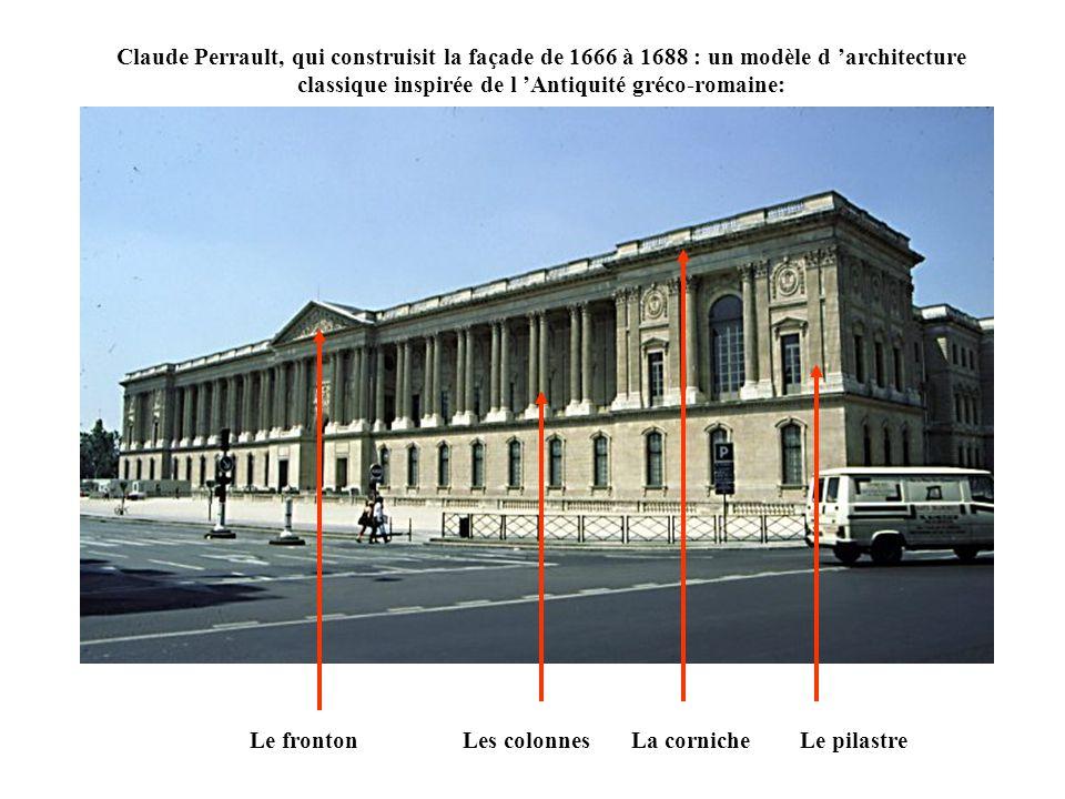 Claude Perrault, qui construisit la façade de 1666 à 1688 : un modèle d 'architecture classique inspirée de l 'Antiquité gréco-romaine: