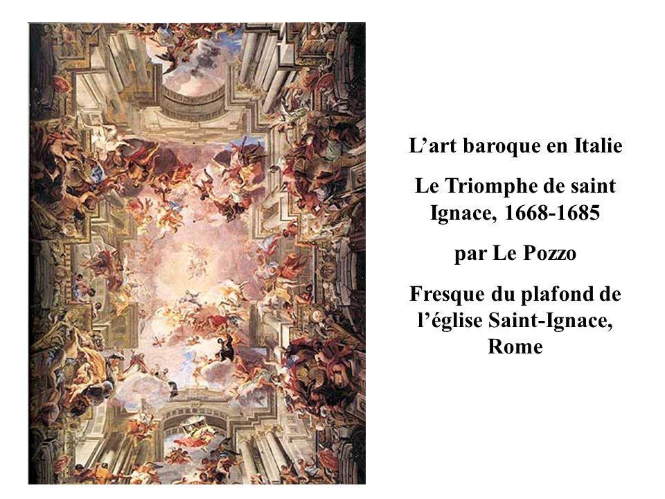 L'art baroque en Italie Le Triomphe de saint Ignace, 1668-1685