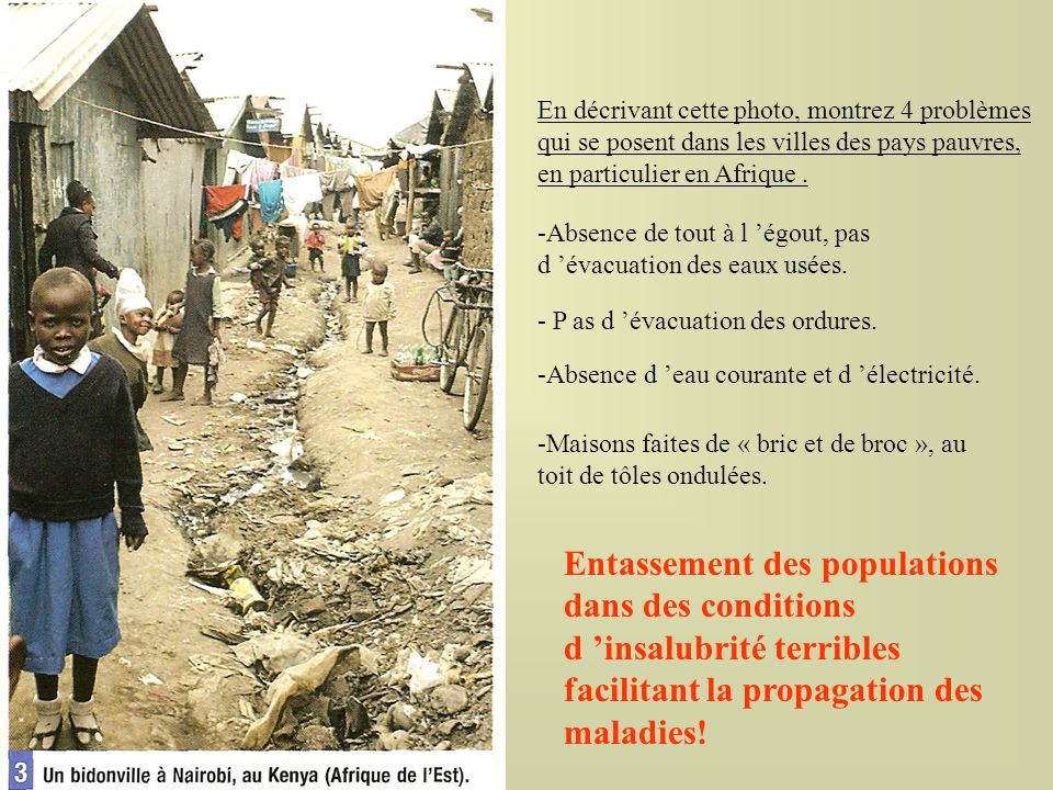 En décrivant cette photo, montrez 4 problèmes qui se posent dans les villes des pays pauvres, en particulier en Afrique .