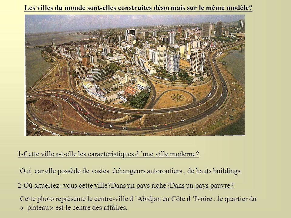 Les villes du monde sont-elles construites désormais sur le même modèle