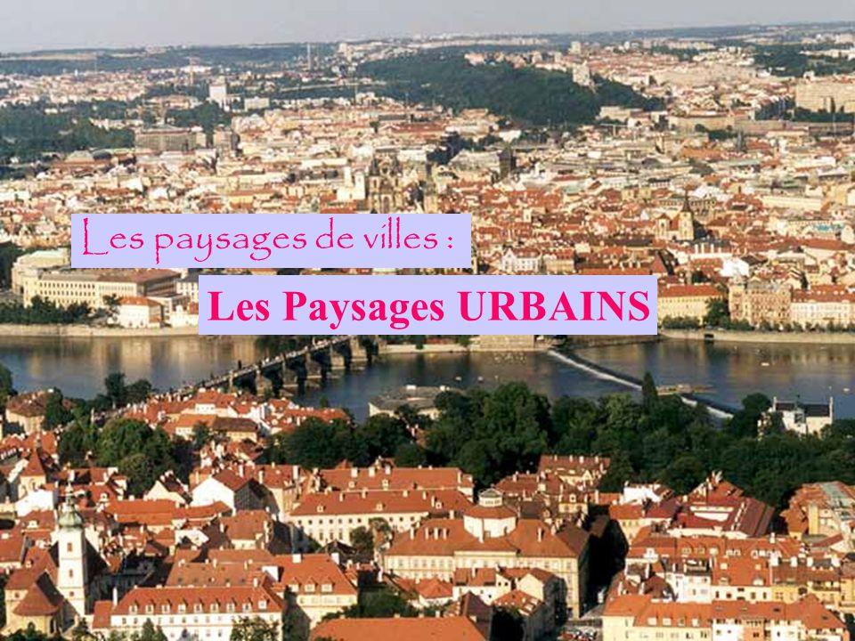 Les paysages de villes :