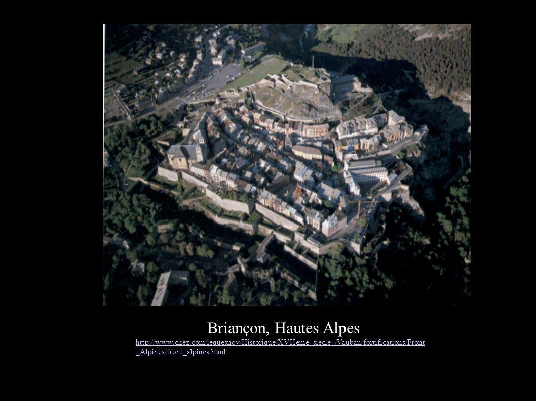 Briançon, Hautes Alpes http://www.chez.com/lequesnoy/Historique/XVIIeme_siecle_/Vauban/fortifications/Front_Alpines/front_alpines.html.