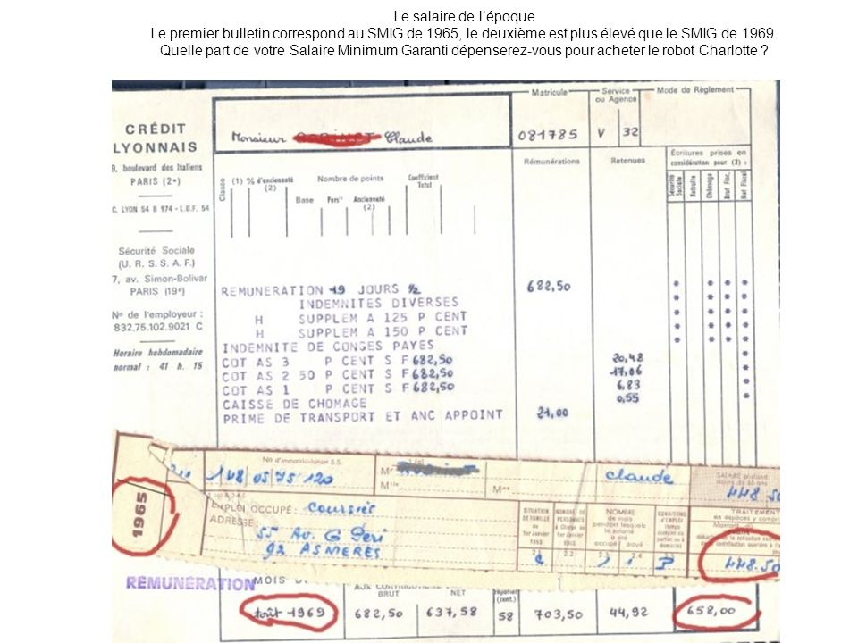 Le salaire de l'époque Le premier bulletin correspond au SMIG de 1965, le deuxième est plus élevé que le SMIG de 1969.