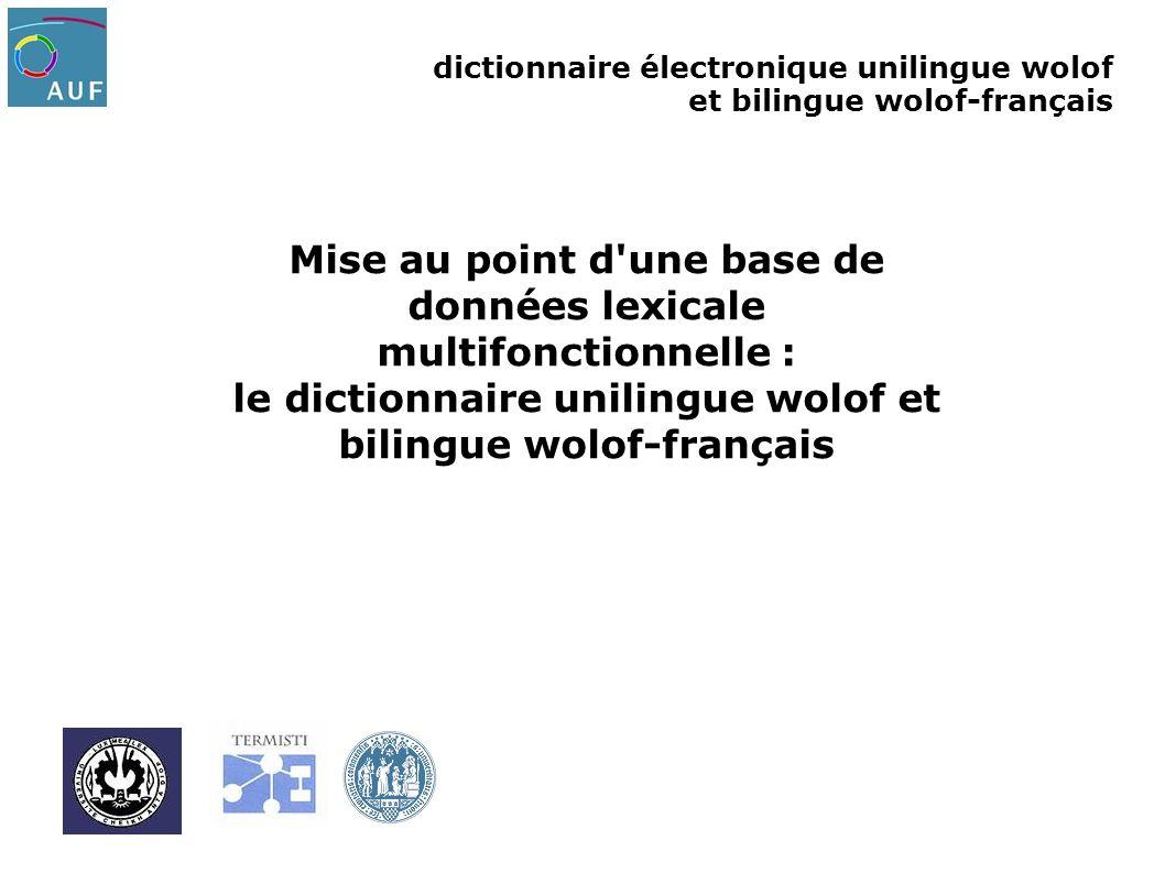 Mise au point d une base de données lexicale multifonctionnelle : le dictionnaire unilingue wolof et bilingue wolof-français