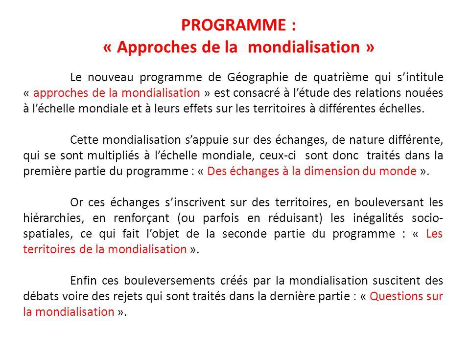 PROGRAMME : « Approches de la mondialisation »