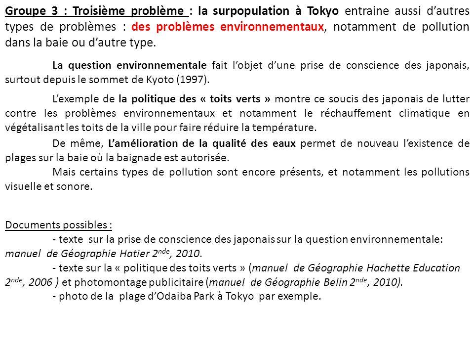 Groupe 3 : Troisième problème : la surpopulation à Tokyo entraine aussi d'autres types de problèmes : des problèmes environnementaux, notamment de pollution dans la baie ou d'autre type.