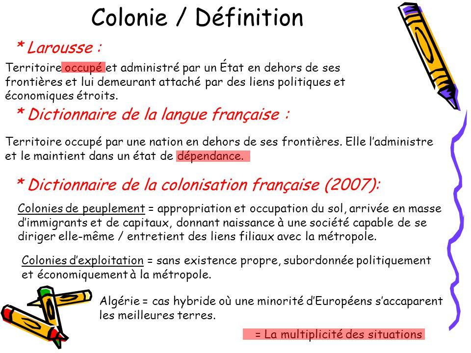 Colonie / Définition * Larousse :