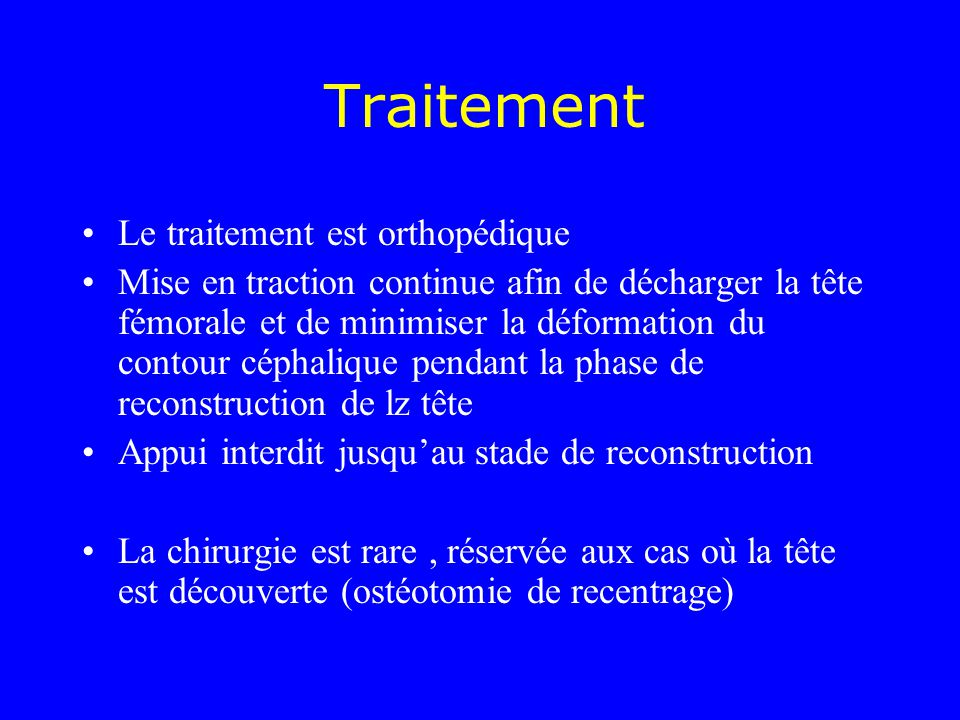 Traitement Le traitement est orthopédique