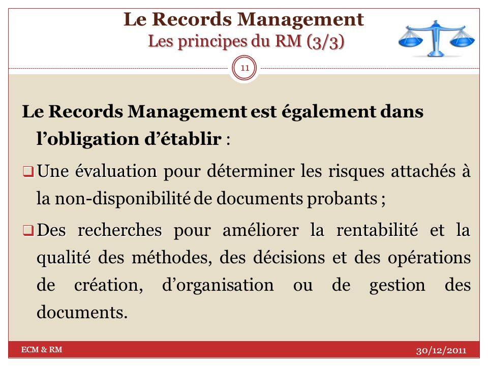 Le Records Management Les principes du RM (3/3)