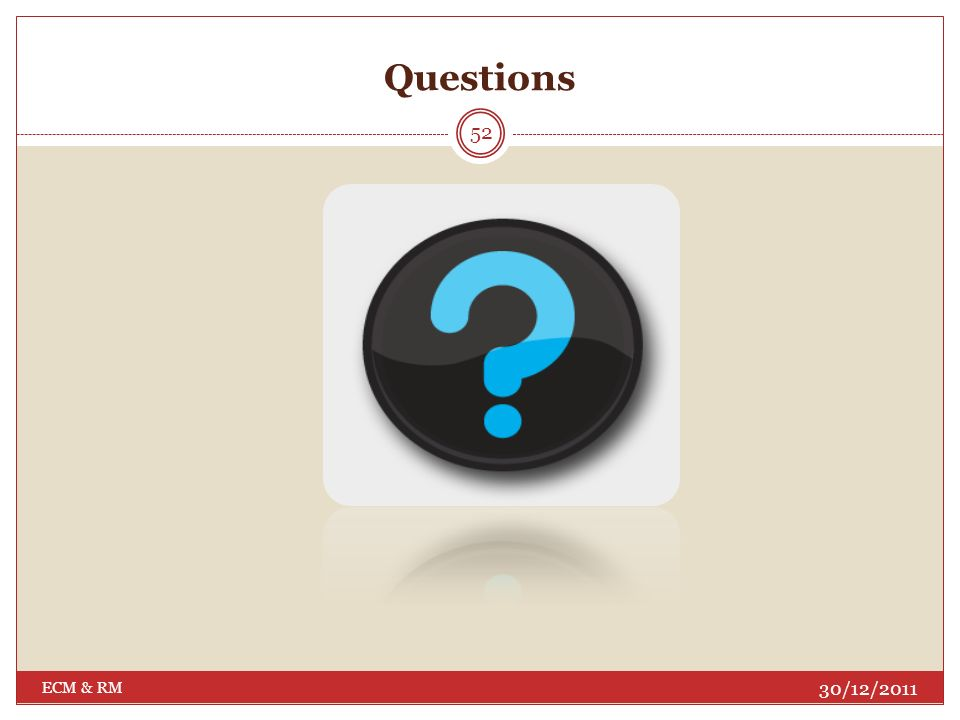 Questions ECM & RM 30/12/2011