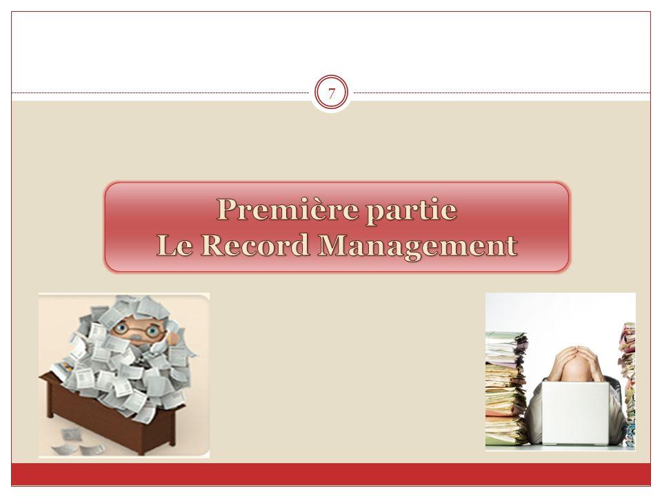 Première partie Le Record Management