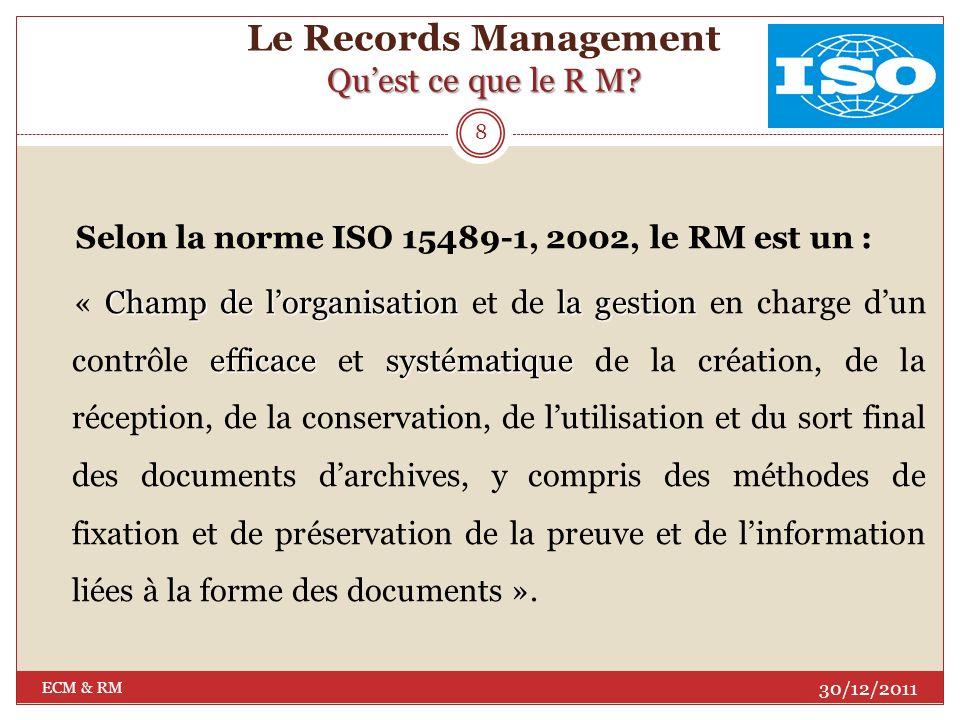 Le Records Management Qu'est ce que le R M