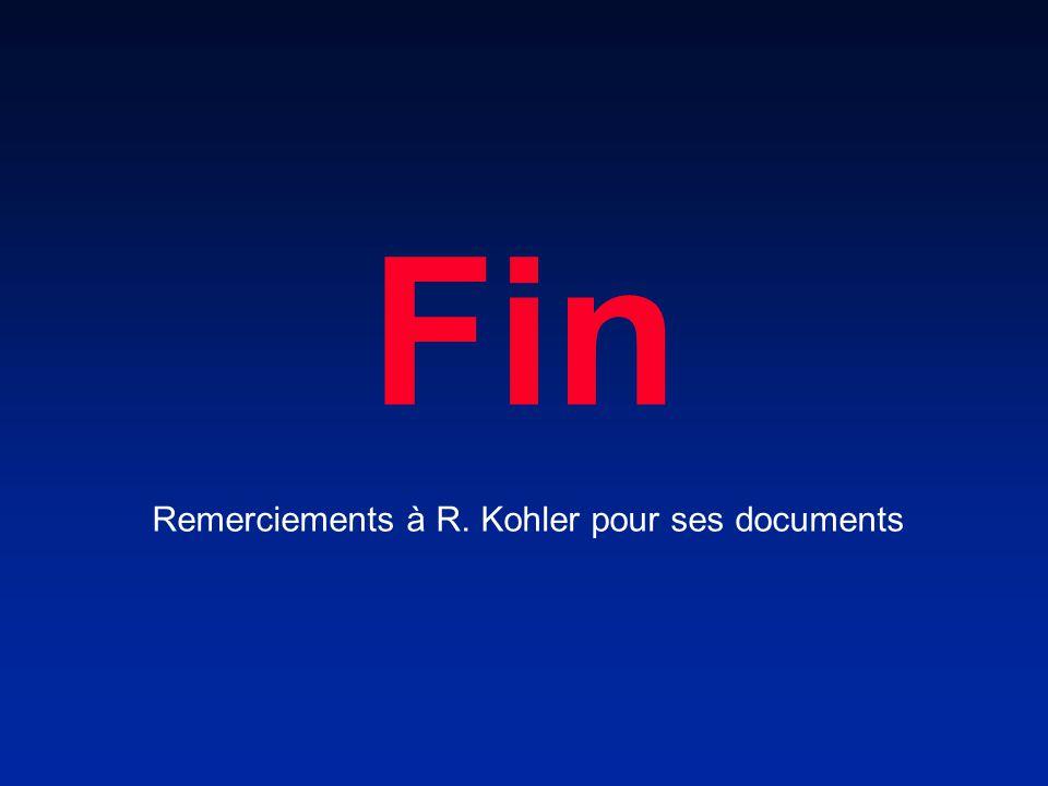 Remerciements à R. Kohler pour ses documents