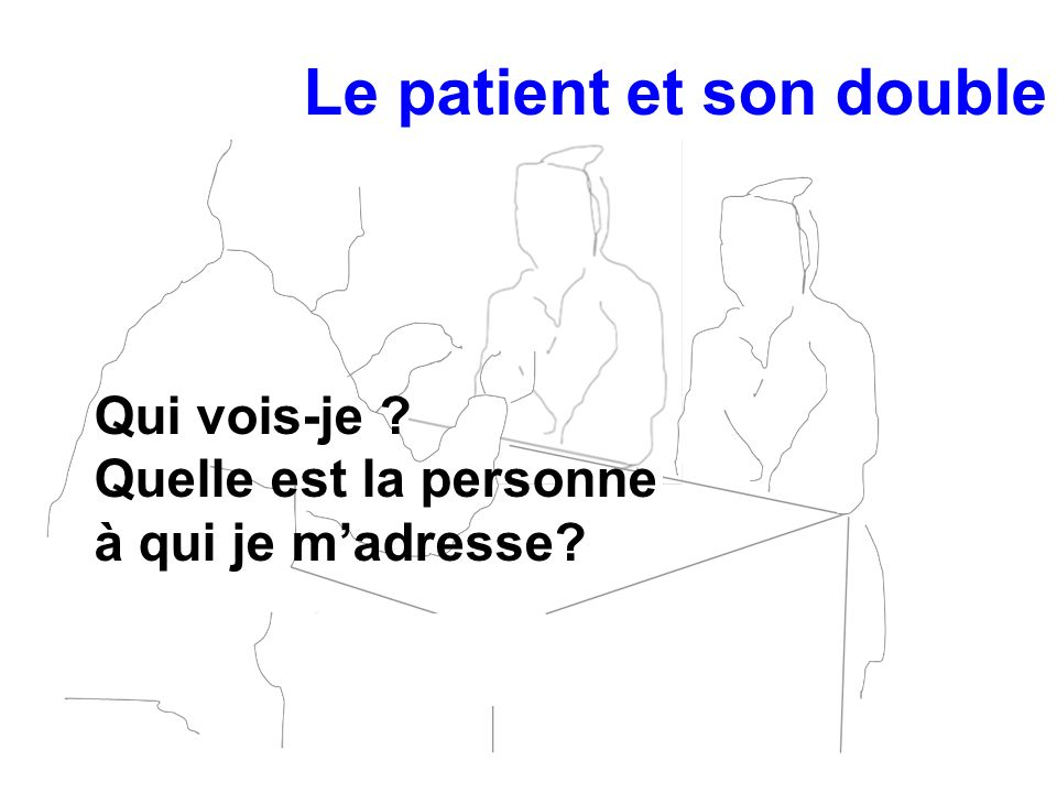 Le patient et son double