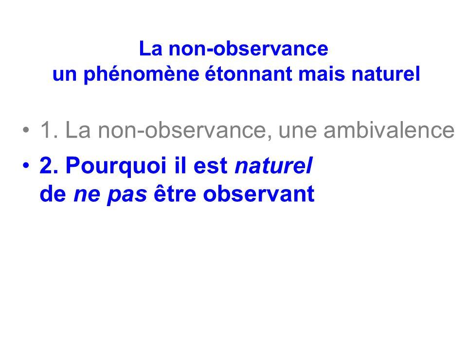 La non-observance un phénomène étonnant mais naturel